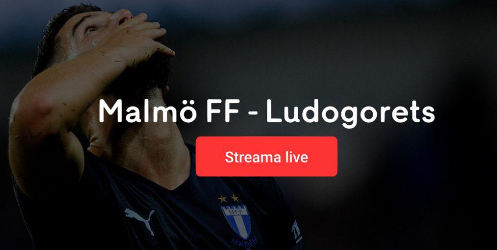Malmö FF Ludogorets live stream