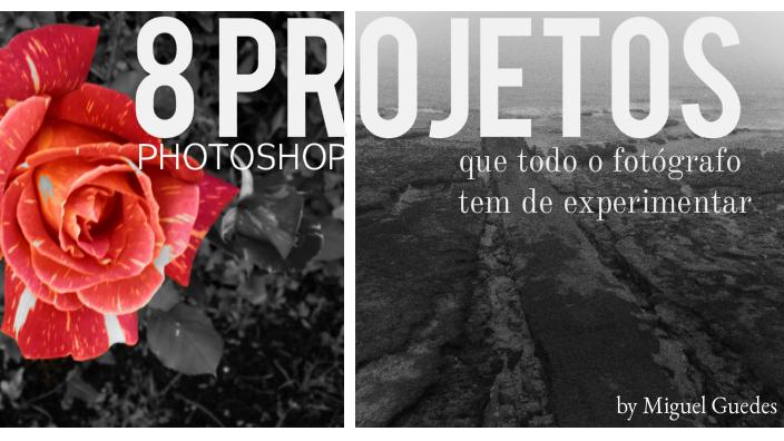 8 projetos em Photoshop a experimentar | Fotografia-DG