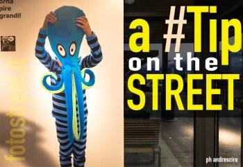 aTipOnTheStreet - a Tip on the street - (Street Photography Tips) - fotostreet.it