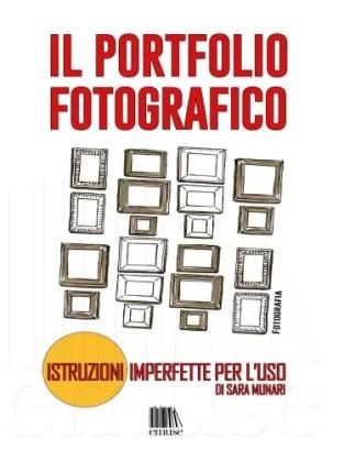Il portfolio fotografico - istruzioni imperfette per l'uso - Sara Munari