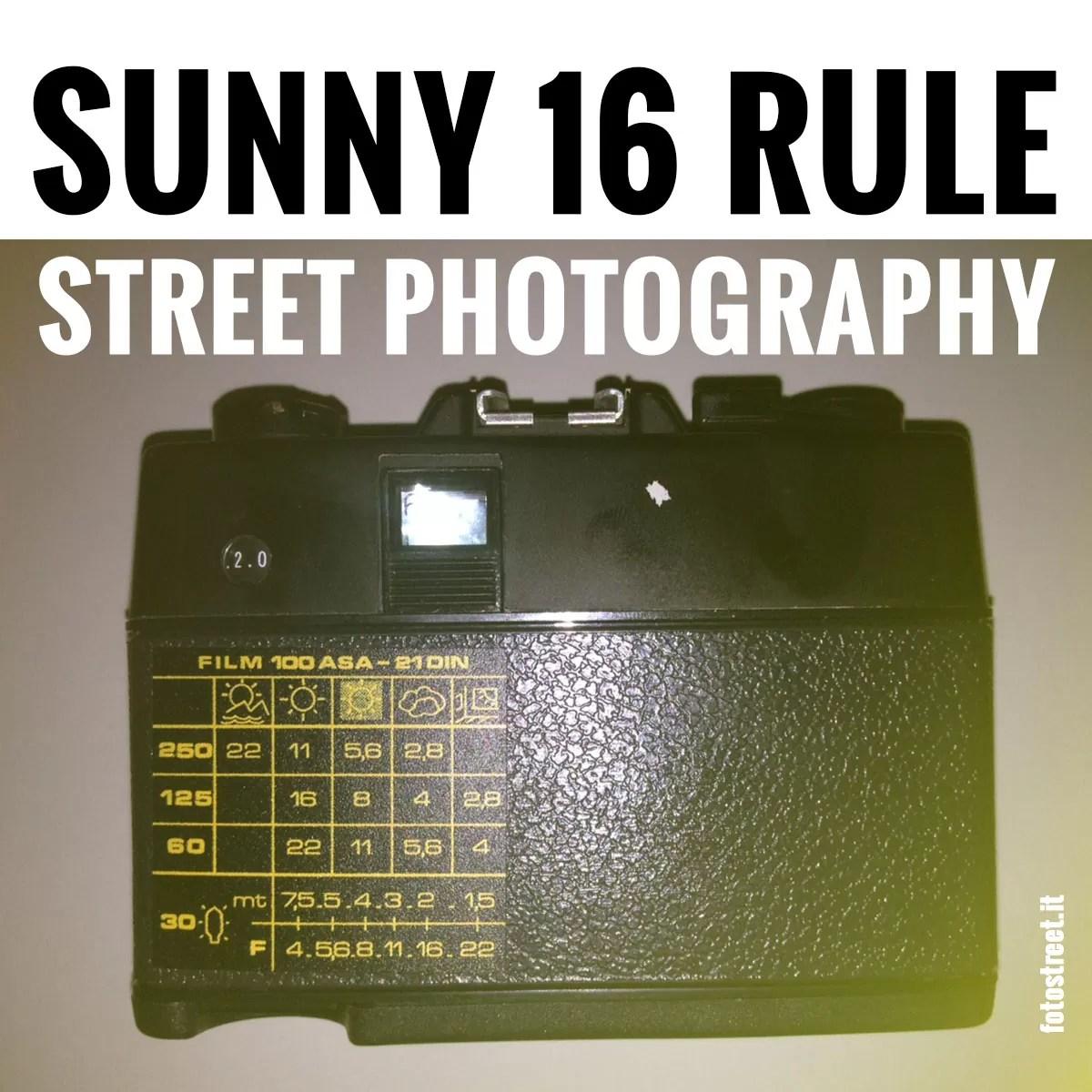 Sunny 16 Rule La regola del 16 in Street Photography