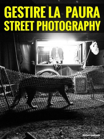 paura - Gestire la paura della strada - Street Photography - fotostreet.it