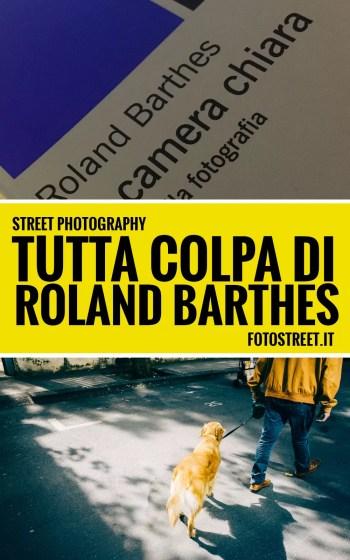 rolandBarthes - Tutta colpa di Roland Barthes - considerazioni sulla street photography - fotostreet.it