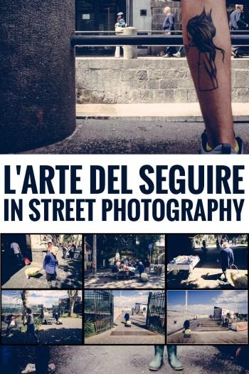 arte del seguire fotostreet - L'arte del seguire nella fotografia di strada - street photography - fotostreet.it