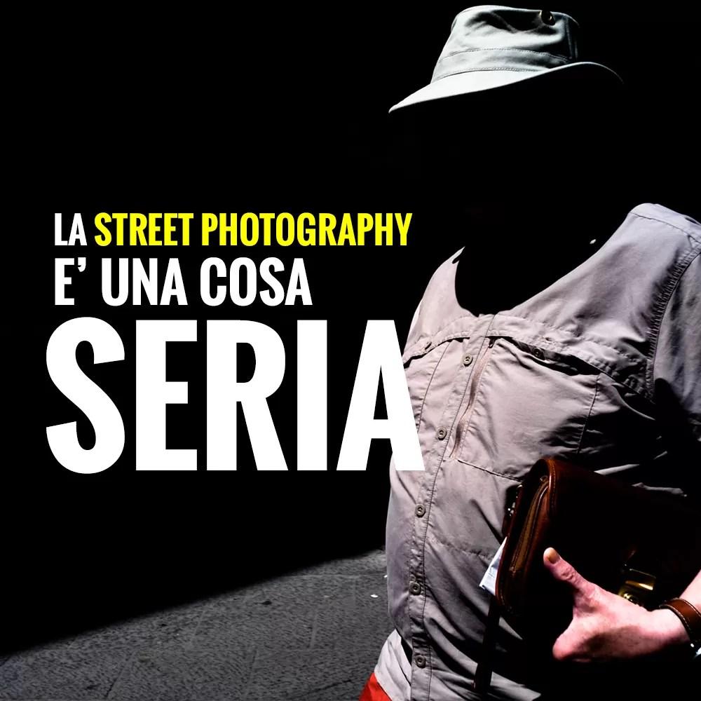 La Street Photography è una cosa seria!