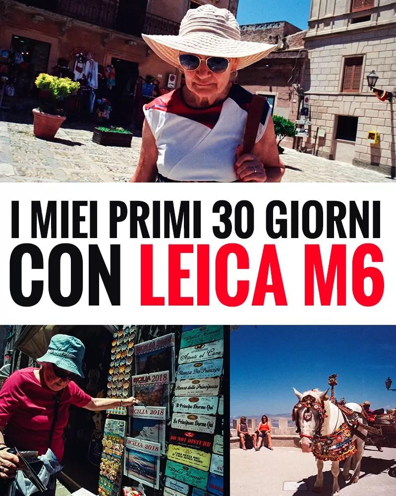 I miei primi 30 giorni con Leica M6