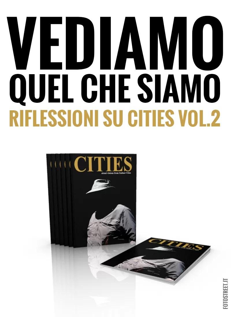 VEDIAMO QUEL CHE SIAMO •  RIFLESSIONI SU CITIES VOL.2