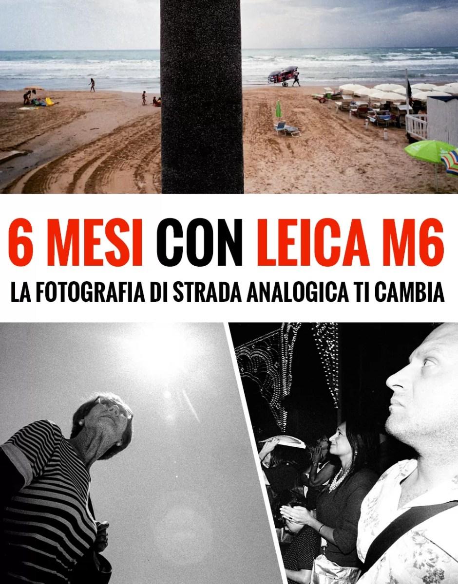 6 mesi con Leica m6,  la fotografia di strada analogica ti cambia