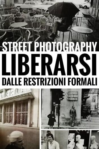 fotostreet andrea scire - Fotografia di Strada -  Liberarsi dalle restrizioni formali - fotostreet.it