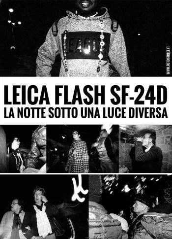 Leica SF24D fotostreet street photography - FLASH SF-24D, la notte sotto una luce diversa - fotostreet.it