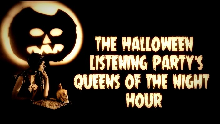 Promo image for the Halloween Listening Party's Queens of the Night Hour (Halloween music radio))