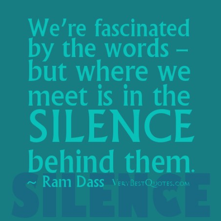 Silence-quotes-We're-fascinated-by-the-words-–-but-where-we-meet-is-in-the-silence-behind-them.