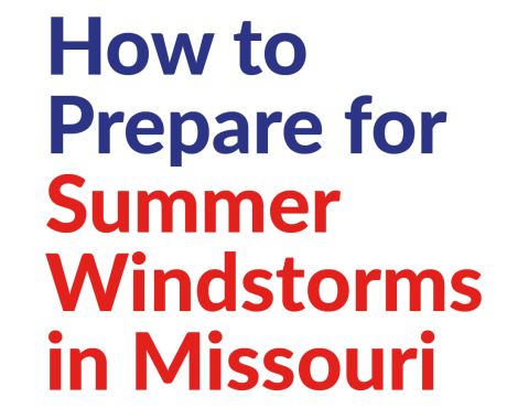 How to Prepare for Summer Windstorms in Missouri