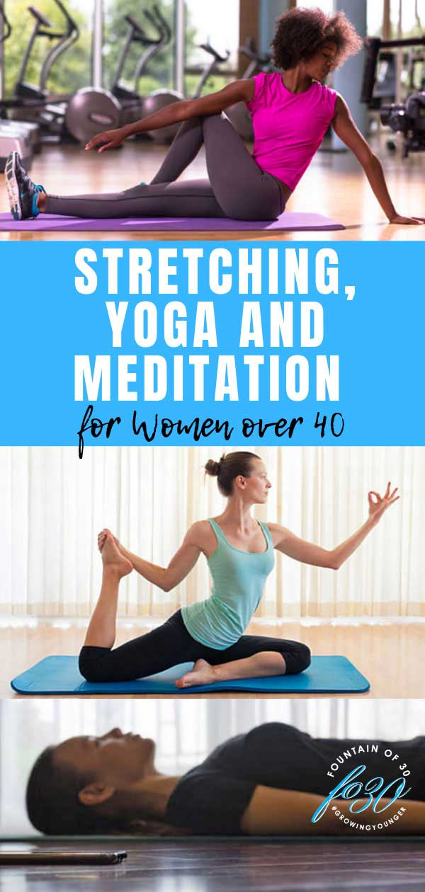 stretching yoga and meditation over40 fountainOf30