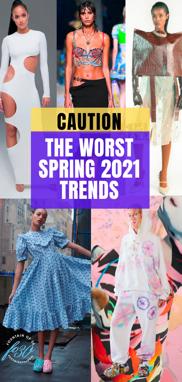 worst spring 2021 trends fountainof30