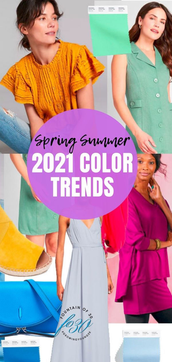 Spring Summer 2021 Color Trends fountainof30