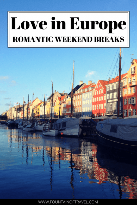 Fountain of Travel 5 Romantic Weekend Getaways in Europe (That You Haven't Considered). Stray away from typical romantic weekend breaks in Europe and opt for romantic destinations that you might not have considered.