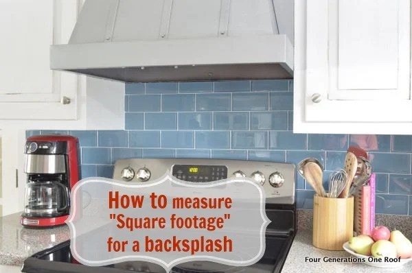 How To Calculate Square Footage For A Backsplash Easy