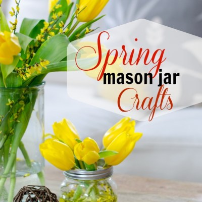 Spring mason jar crafts using fresh flowers