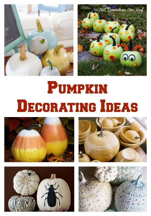20 Pumpkin Decorating Ideas for your fall decor | Four Generations One Roof
