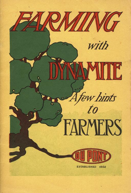 Farming with Dynamite: A Few Hints to Farmers (DuPont) Established 1802