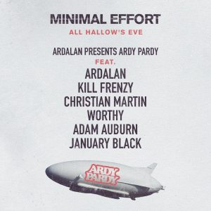 Minimal Effort All Hallow's Eve 2018 Ardalan presents Ardy Party lineup poster