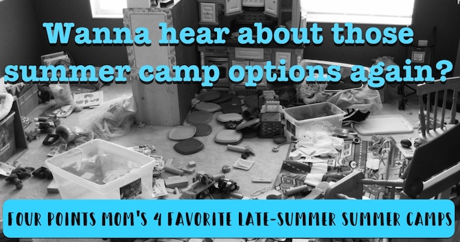 Four Points Mom's 4 Favorite Late-Summer Camp Options
