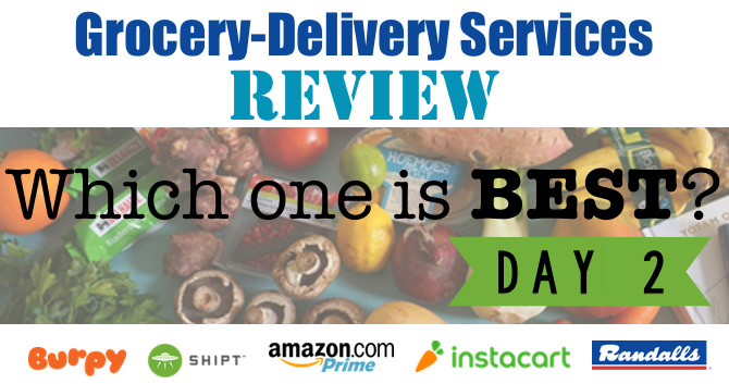 Grocery-Delivery Services Review – Day 2 Looking at Shipt & Burpy