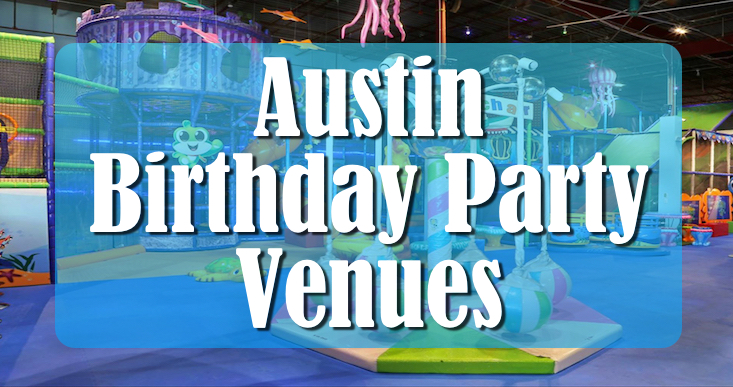 Austin Birthday Party Venues