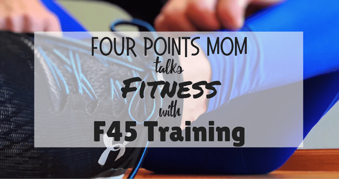 Four Points Mom Talks Fitness with F45 Training