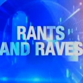 Rants and Raves_-2590052289347895219