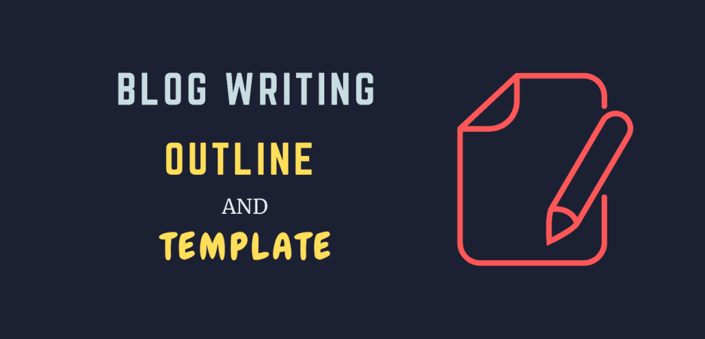 Best Blog post outline and templates