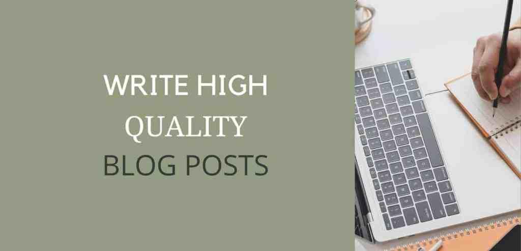 steps to write a high quality blog post