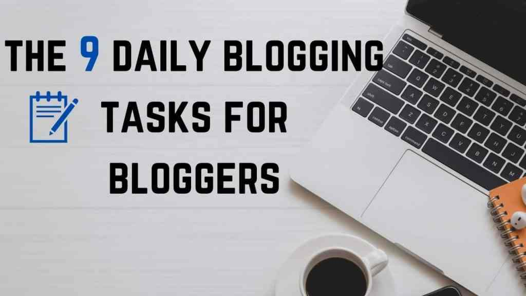 Important Blogging tasks for bloggers