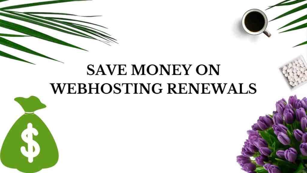 Save money on webhosting renewals