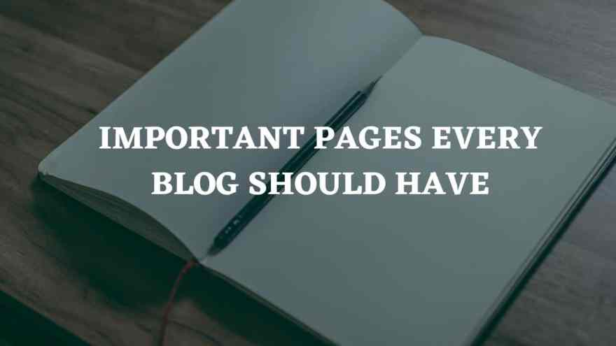 Importan must have pages in blog website
