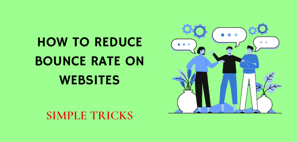 Reduce bounce rates on Websites