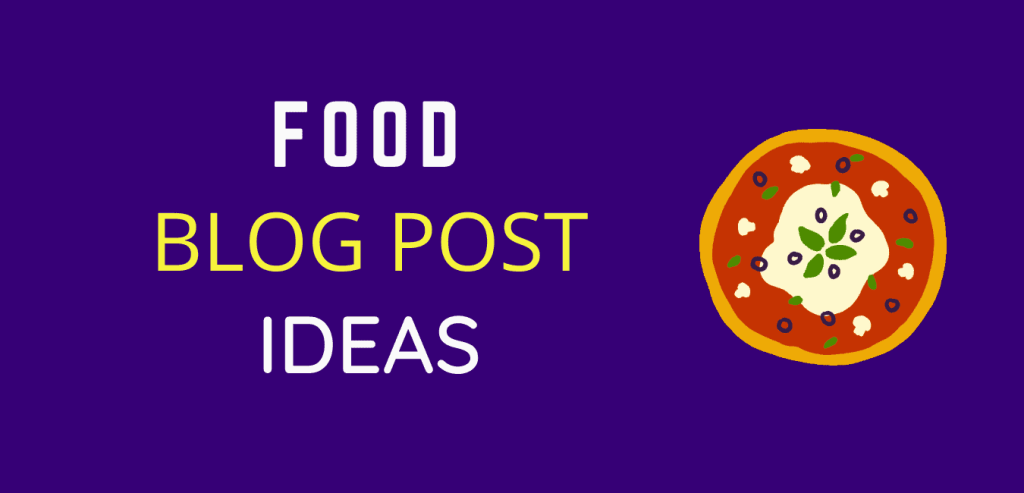 Food Blog post Ideas for cooking bloggers