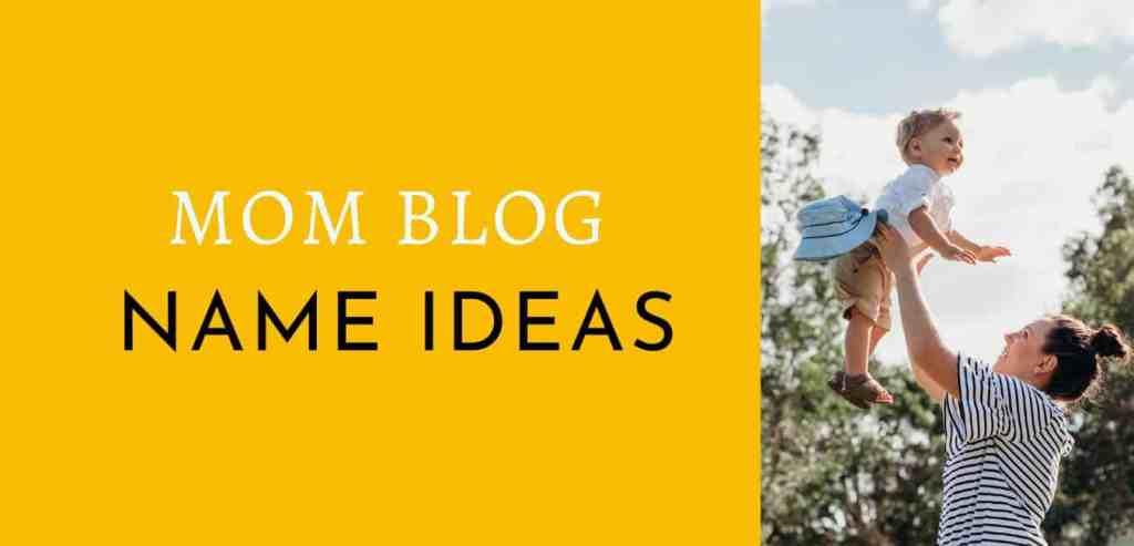 Mom Blog name ideas list