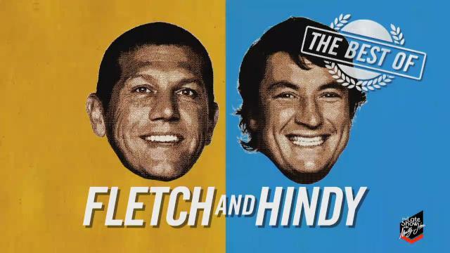 Best of Fletch & Hindy
