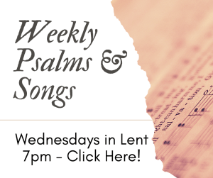 image shows an invitation to weekly time of Psalms 7pm Wednesdays during Lent