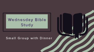 "graphic of an open book with the caption ""Wednesday Bible Study--Small Group with Dinner"""
