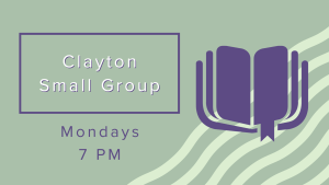 "a purple graphic of an open book with a dangling bookmark on a background of green graphic waves with the text ""Clayton Small Group Mondays 7 PM"""