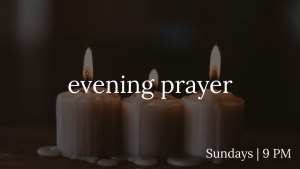 "three lit white pillar candles with the text ""evening prayer, Sundays 