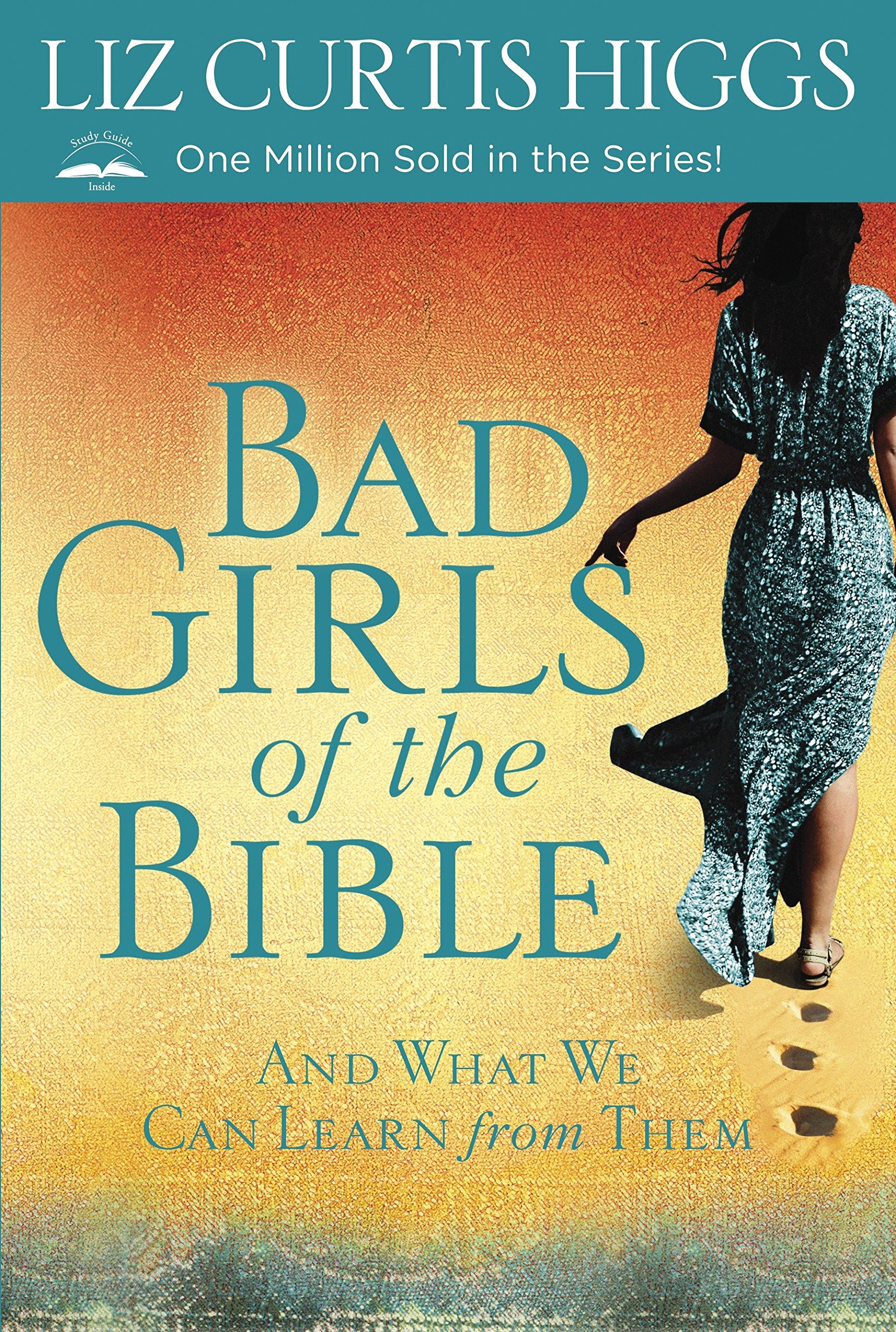 Cover of the book Bad Girls of the Bible with an image of a woman walking away leaving a trail of footprints in the sand