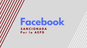 La AEPD sanciona a Facebook