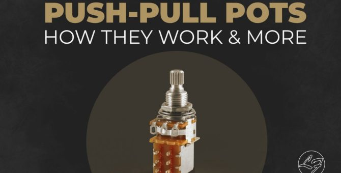 pushpull pots  how they work wiring mods and more