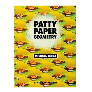 Patty Paper Geometry by Michael Serra