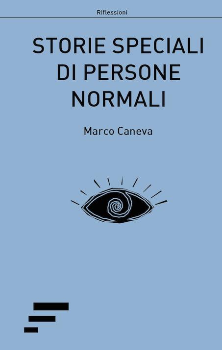 """Recensione """"Storie speciali di persone normali"""" di Marco Caneva Book Cover"""