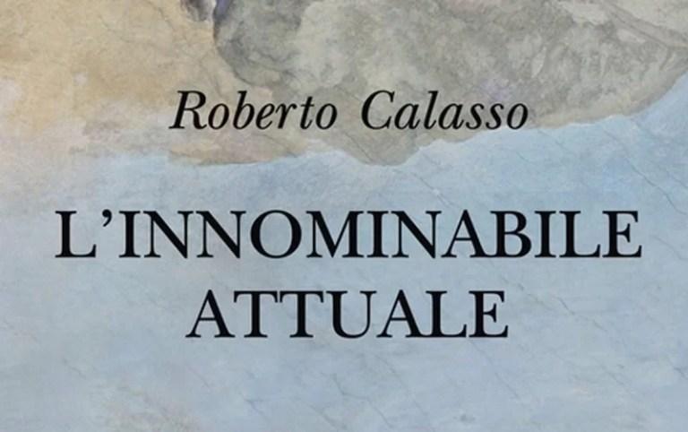 """Su """"L'innominabile attuale"""" di Roberto Calasso"""